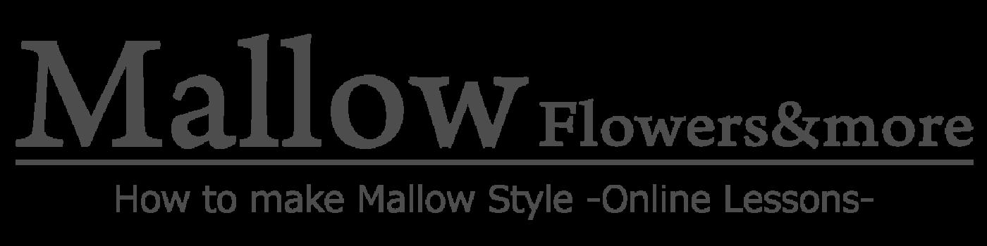 Mallow Flowers&more マロウバナのつくりかた -オンラインレッスン-