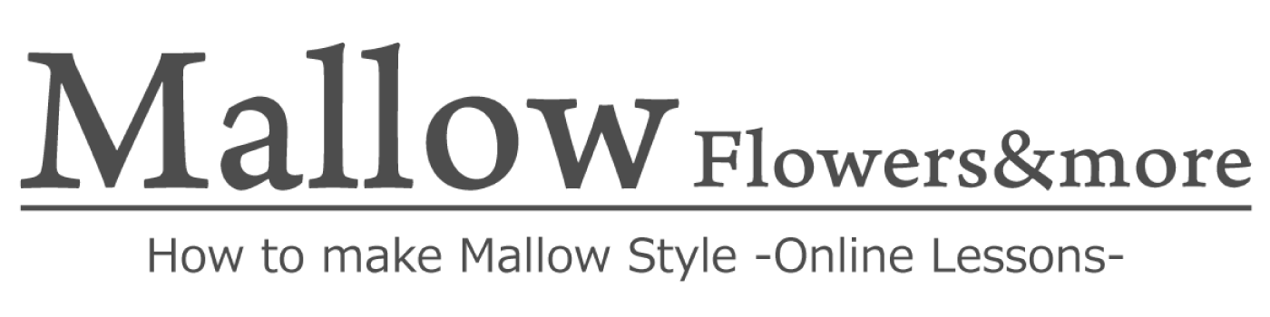 Mallow Flowers&more -Learn Mallow Style Online-