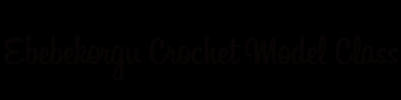 Ebebekorgu Crochet Model Class